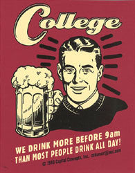 COLLEGE - WE DRINK MORE... Sticker