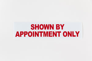 SHOWN BY APPOINTMENT ONLY SIGN - 6x24