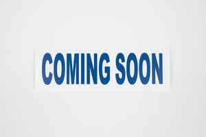 COMING SOON SIGN - 6X18 - BLUE