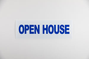 OPEN HOUSE SIGN - 6X18 - BLUE