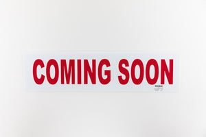 COMING SOON SIGN - 6x18 - RED
