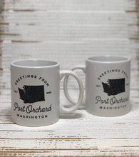Load image into Gallery viewer, Copy of Greetings from Port Orchard 11oz. Mug