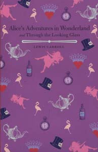 Alice In Wonderland & Alice's Adventures Through The Looking Glass