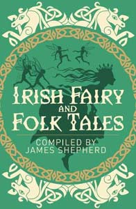 Irish Fairy & Folk Tales (Arc Classics)