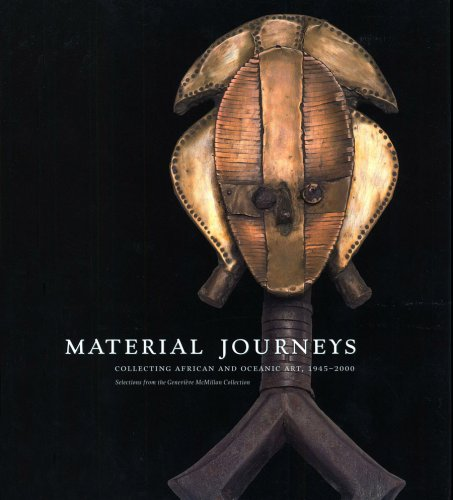 Material Journeys: Collecting African And Oceanic Art, 1945-2000