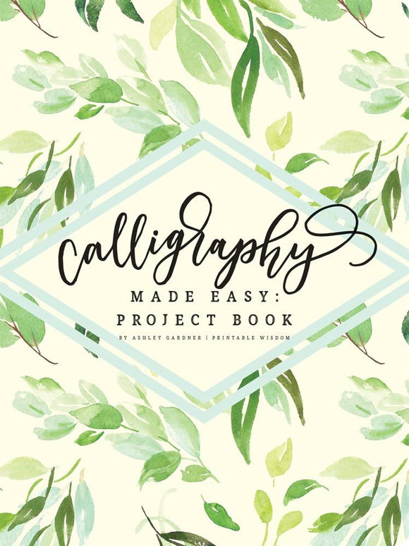 Calligraphy Made Easy: Project Book