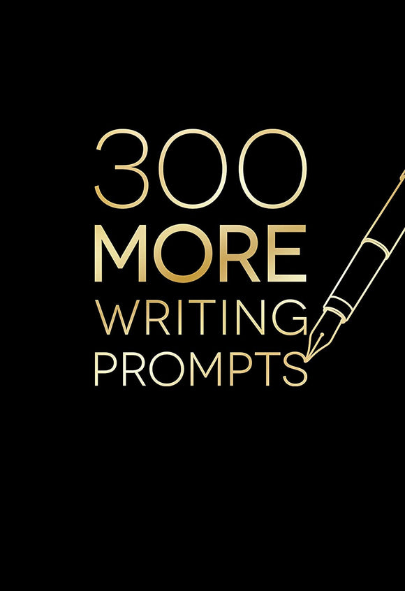 300 More Writing Prompts
