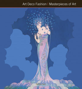 Art Deco Fashion (Masterpieces of Art)