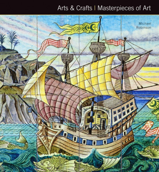 Arts & Crafts (Masterpieces of Art)