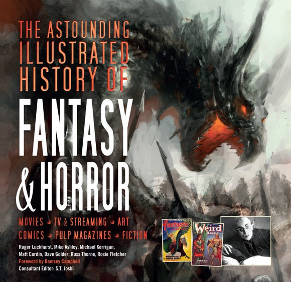 The Astounding Illustrated History Of Fantasy & Horror (Masterworks)
