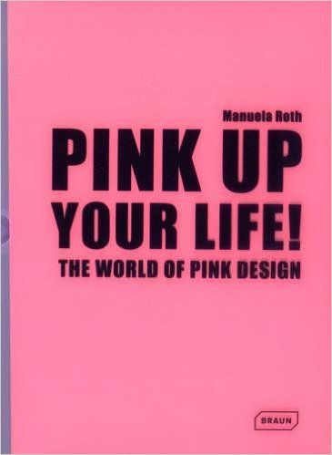 Pink Up Your Life