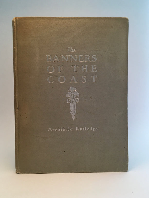 Rutledge, Archibald. The Banners of the Coast [inscribed first edition, with manuscript letter]