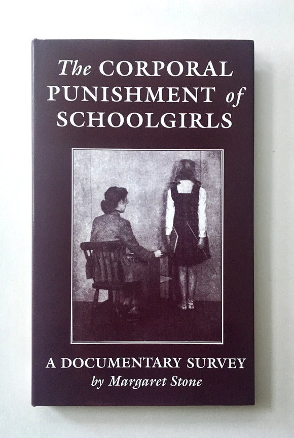 Stone, Margaret. The Corporal Punishment of Schoolgirls: A Documentary Survey