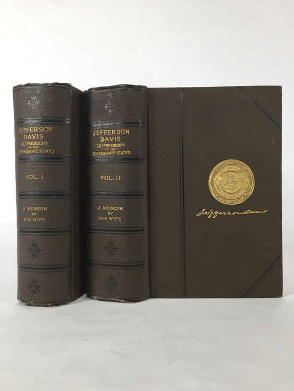 Jefferson Davis: Ex President of the Confederate States of America, a Memoir by His Wife in Two Volumes