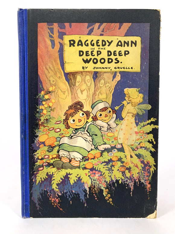 Gruelle, Johnny. Raggedy Ann in the Deep Deep Woods [inscribed]