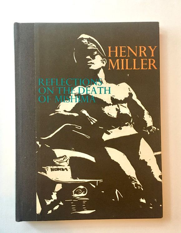 Miller, Henry. Reflections on the Death of Mishima (signed, limited edition)