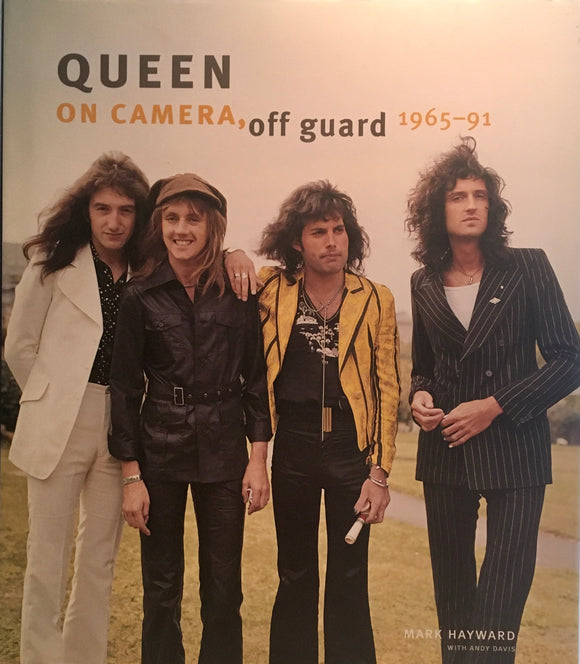 Hayward, Mark. Queen: On Camera, Off Guard 1965-91 [first edition]