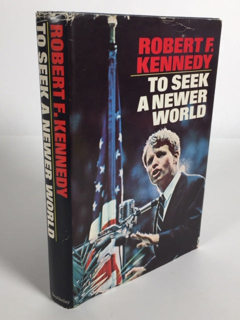 Kennedy, Robert F. To Seek a Newer World [inscribed]