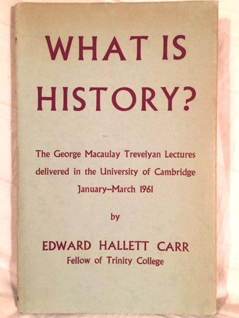 Carr, Edward Hallett. What Is History?