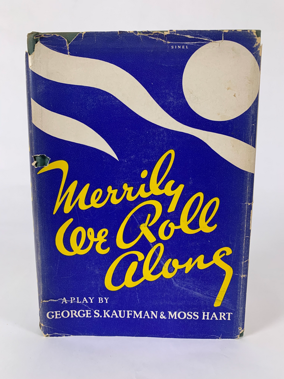 Kaufman, George F. and Moss Hart. Merrily We Roll Along [inscribed]