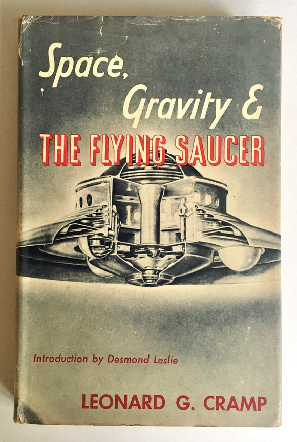 Cramp, Leonard G. Space, Gravity & the Flying Saucer