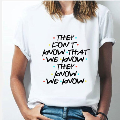 Tee Shirt Friends they don't know that we know... - XXL