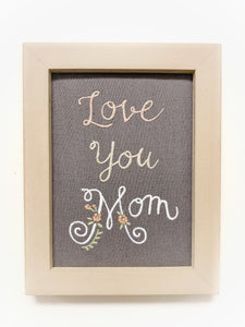 "Embroidered Wall Art ""Love You Mom"""