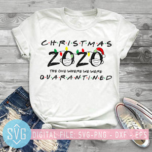 Christmas 2020 The One Where We Were Quarantined SVG, Christmas SVG, Funny Christmas SVG, Merry Christmas SVG, Quarantine SVG