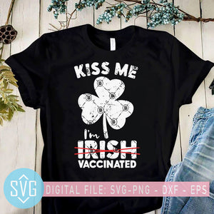 Kiss me I'm Vaccinated SVG, St Patricks Day SVG, Funny St Patricks Day SVG, Irish Day SVG, Shamrock SVG