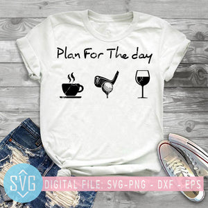 Plan For The Day, Coffee, Golf, Wine, Daily Planner, Coffee Lover SVG, Golf Player SVG, Wine Lover SVG, Coffee Golf Wine SVG
