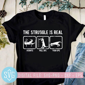The Struggle Is Real SVG, Funny T-Rex Gym SVG, Workout SVG, Gymnastic Gift, Gift for Gymmer, Cute Dino SVG