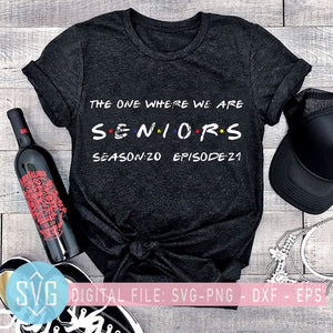 The One Where We Are Seniors Season 20 Episode 21 SVG, Friend SVG, Friend TV Show SVG