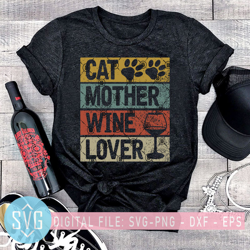 Free Use this file to create mother's day iron on vinyl shirt decals, signs, mugs, wall decals, and more! Cat Mother Wine Lovers Svg Cat Svg Mother Svg Wine Svg Mother S Da Svg Trends Studio Trendy Svg For Crafters SVG, PNG, EPS, DXF File