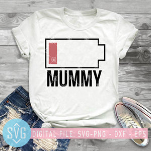 Low Battery SVG Mummy Mother's Day SVG, Battery Power SVG