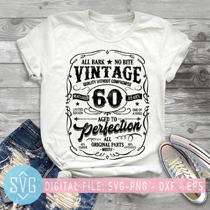 All Bark No Bite Vintage Quality Without Compromise Matured 60 Year SVG, Birthday SVG, COVID 19 SVG