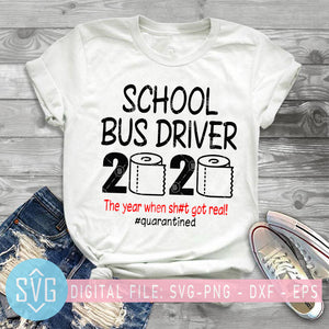 School Bus Driver 2020 The Year When Shit Got Real Quarantined SVG, Coronavirus SVG