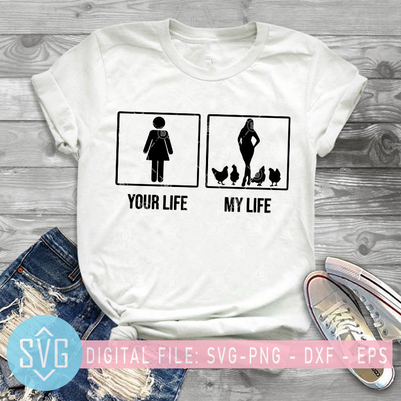 Your Life My Life Svg Chicken Mom Svg Girl Farm Svg Chicken Funny S Svg Trends Studio Trendy Svg For Crafters