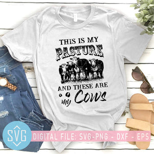 This Is My Pasture And These Are My Cow SVG, Cows Farm SVG, Cow Mom SVG