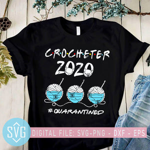 Crocheter 2020 Quarantined SVG, Crocheter SVG, Knitting 2020 SVG, Coronavirus SVG