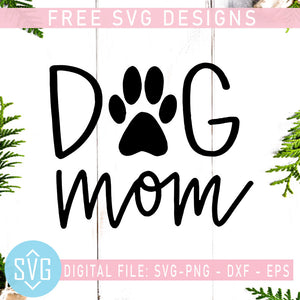 Dog Mom Free SVG, Mother's Day Free SVG, Dog Mom Free Vector