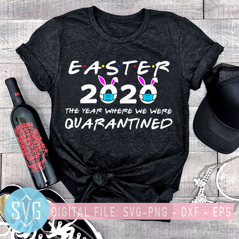 Free Easter 2020 The Year Where We Were Quarantined Svg Easter Day Svg Bu Svg Trends Studio Trendy Svg For Crafters SVG, PNG, EPS DXF File
