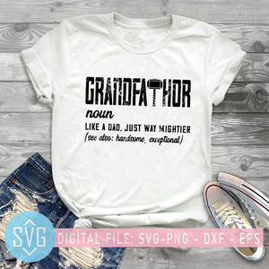 Grandfathor Like A Dad, Just Way Mightier Handsome Exceptional SVG, Father's Day SVG