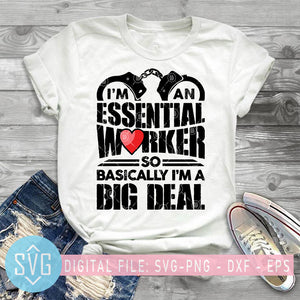 I'm An Essential Worker So Basically I'm A Big Deal Police SVG, COVID 19 SVG, Coronavirus SVG