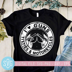 I Love Gun Titties And Motorcycles SVG, Tattoo SVG, Gun SVG, Girl SVG