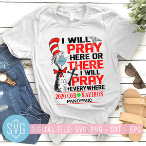 I Will Pray Here Or There I Will Pray Everywhere 2020 Coronavirus Pandemic SVG