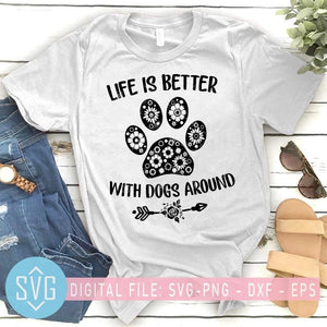 Life Is Better With Dogs Around SVG, Dog Paw Flower SVG - SVG Trends Studio | Trendy SVG for Crafters