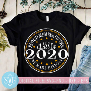 Pround Member Of The Class Of 2020 We Made History SVG, Teacher SVG, Student SVG, School SVG