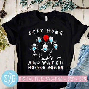 Stay Home And Watch Horror Movies SVG, Horror Movies 2020 SVG, Coronavirus SVG