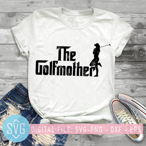 The Golf Mother SVG, Golf Mom SVG, Golf Player SVG, Golf Like Girl SVG
