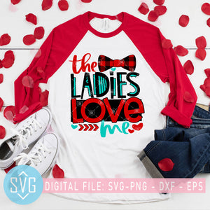 The Ladies Love Me SVG, Valentine's Day SVG, Gift For Valentine SVG